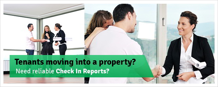 Tenants moving into a property? Need reliable Check In Reports?
